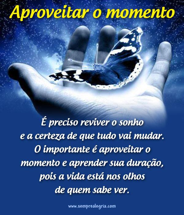 Aproveitar o momento   Sempre Alegria 7afd341da7